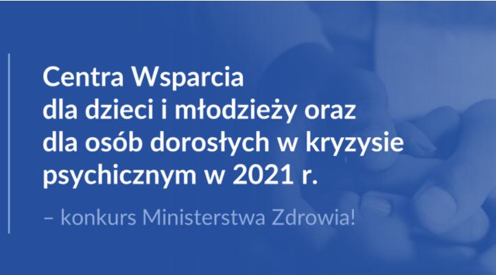 Centra Wsparcia dla dzieci i młodzieży oraz dla osób dorosłych w kryzysie psychicznym w 2021 r.