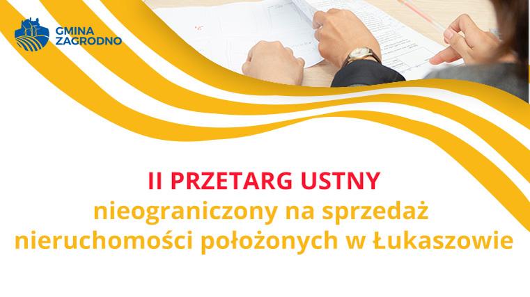 II przetarg ustny nieograniczony na sprzedaż nieruchomości położonych w Łukaszowie