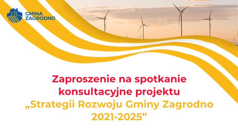 """Zaproszenie na spotkanie konsultacyjne projektu """"Strategii Rozwoju Gminy Zagrodno 2021-2025"""""""