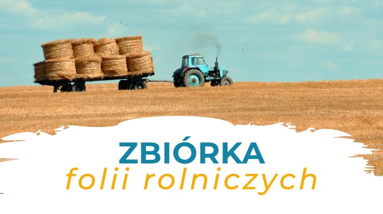 zbiórka folii rolniczych