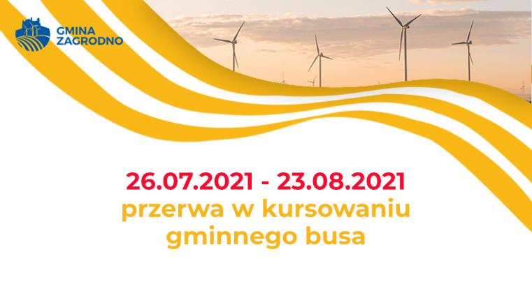 26 lipca do 23 sierpnia 2021 przerwa w kursowaniu gminnego busa